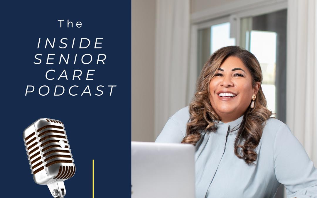 The Inside Senior Care Podcast helping to serve the senior community!